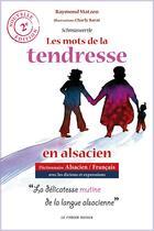 Couverture du livre « Les mots de la tendresse en alsacien (2e édition) » de Raymond Matzen et Charly Barat aux éditions Le Verger