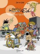 Couverture du livre « La bande à Ed T.3 ; festi'Val Fleuri » de Geg et Jak aux éditions Grrr...art
