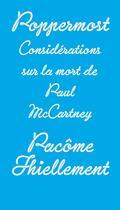 Couverture du livre « Poppermost ; considérations sur la mort de Paul McCartney » de Pacome Thiellement aux éditions Editions Mf