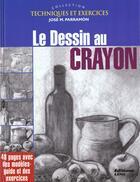 Couverture du livre « Le Dessin Au Crayon » de Jose M.Parramon aux éditions Lema