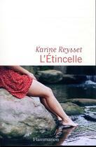 Couverture du livre « L'étincelle » de Karine Reysset aux éditions Flammarion