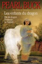 Couverture du livre « Les enfants du dragon » de Pearl Buck aux éditions Omnibus
