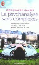 Couverture du livre « La psychanalyse sans complexe » de Jean-Claude Liaudet aux éditions J'ai Lu