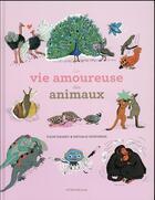 Couverture du livre « La vie amoureuse des animaux » de Nathalie Desforges et Fleur Daugey aux éditions Actes Sud Junior