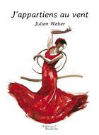 Couverture du livre « J'appartiens au vent » de Julien Weber aux éditions Baudelaire