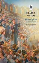 Couverture du livre « Mes origines » de Frederic Mistral aux éditions Actes Sud