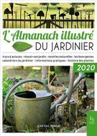 Couverture du livre « L'almanach illustré du jardinier (édition 2020) » de Jean-Paul Imbault aux éditions Editions Sutton