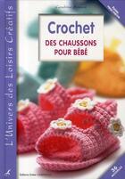 Couverture du livre « Crochet ; des chaussons pour bébé » de Cendrine Armani aux éditions Editions Carpentier
