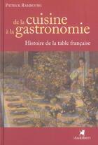 Couverture du livre « De La Cuisine A La Gastronomie » de Patrick Rambourg aux éditions Audibert Louis