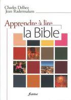 Couverture du livre « Apprendre à lire la bible » de Jean Radermakers et Charles Delez aux éditions Cerf Par Biblio