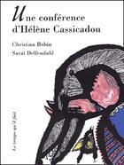 Couverture du livre « Une conference d'helene cassicadou » de Christian Bobin aux éditions Le Temps Qu'il Fait