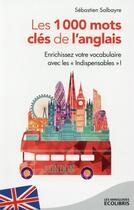 Couverture du livre « Les 1000 mots clés de l'anglais » de Sebastien Salbayre aux éditions Ixelles