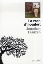 Couverture du livre « La zone d'inconfort » de Jonathan Franzen aux éditions Editions De L'olivier
