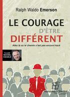 Couverture du livre « Le courage d'etre different » de Ralph Waldo Emerson aux éditions Stanke Alexandre