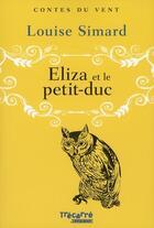 Couverture du livre « Eliza et le petit-duc » de Louise Simard aux éditions Trecarre