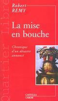 Couverture du livre « La mise en bouche » de Robert Remy aux éditions Castells Raymond