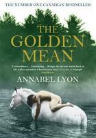 Couverture du livre « The Golden Mean » de Annabel Lyon aux éditions Atlantic Books Digital