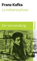Couverture du livre « La métamorphose ; die verwandlung » de Franz Kafka aux éditions Gallimard