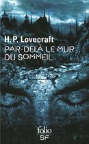 Couverture du livre « Par-delà le mur du sommeil » de Howard Phillips Lovecraft aux éditions Gallimard