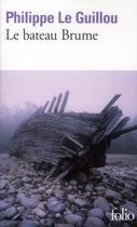 Couverture du livre « Le bateau brume » de Philippe Le Guillou aux éditions Gallimard