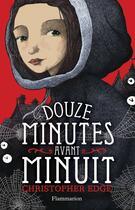 Couverture du livre « Douze minutes avant minuit » de Christopher Edge aux éditions Flammarion