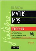 Couverture du livre « Mathématiques tout-en-un MPSI (5e édition) » de Claude Deschamps et Francois Moulin aux éditions Dunod