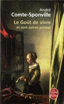 Couverture du livre « Le goût de vivre » de Andre Comte-Sponville aux éditions Lgf