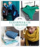 Couverture du livre « Écharpes & cie à tricoter » de Mlle Sophie aux éditions Le Temps Apprivoise