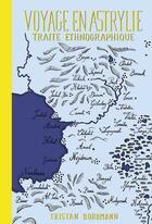 Couverture du livre « Voyage en Astrylie ; traite ethnographique » de Tristan Bordmann aux éditions Orbis Pictus Club