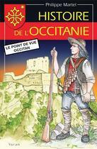 Couverture du livre « Histoire de l'Occitanie ; de la préhistoire à nos jours » de Philippe Martel aux éditions Yoran Embanner