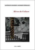 Couverture du livre « Rêves de Collure » de Hubert Frealle et Anthony Croizet aux éditions Unicite