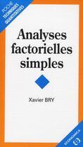 Couverture du livre « Analyses factorielles simples » de Xavier Bry aux éditions Economica