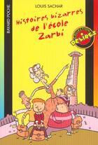 Couverture du livre « L'école Zarbi T.1 ; histoires bizarres de l'école Zarbi » de Louis Sachar aux éditions Bayard Jeunesse