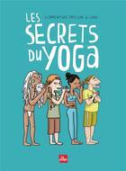 Couverture du livre « Les secrets du yoga » de Caat et Clementine Erpicum aux éditions La Plage