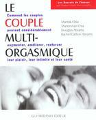 Couverture du livre « Le couple multi-orgasmique ; comment les couples peuvent considérablement augmenter, améliorer, renforcer leur plaisir, leur intimité et leur santé » de Mantak Chia aux éditions Tredaniel