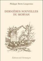 Couverture du livre « Dernière nouvelles du Morvan » de Philippe Berte-Langereau aux éditions Armancon