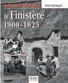 Couverture du livre « Le Finistère, 1900-1925 » de Jean Quinquis aux éditions De Boree