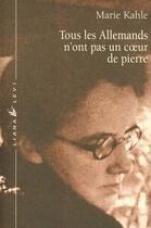 Couverture du livre « Tous les allemands n'ont pas un coeur de pierre » de Marie Kahle aux éditions Liana Levi