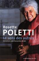 Couverture du livre « Rosette Poletti ; le sens des autres » de Rosette Poletti et Genevieve Bridel aux éditions Bibliotheque Des Arts