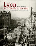 Couverture du livre « Lyon, un chantier limousin ; les maçons migrants, 1848-1935 » de De Ochandiano Jean-L aux éditions Lieux Dits