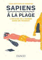 Couverture du livre « Sapiens à la plage ; la Préhistoire dans un transat » de Jean-Baptiste Panafieu aux éditions Dunod