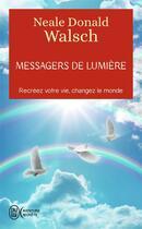 Couverture du livre « Messagers de lumière » de Neale Donald Walsch aux éditions J'ai Lu