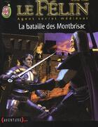 Couverture du livre « Felin t6 - la bataille des montbrisac » de Arthur Tenor aux éditions J'ai Lu