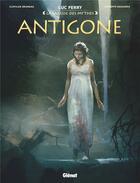 Couverture du livre « Antigone » de Luc Ferry et Clotilde Bruneau et Giuseppe Baiguera aux éditions Glenat
