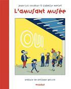 Couverture du livre « L'amusant musée » de Jean-Luc Coudray et Isabelle Merlet aux éditions Wombat