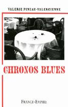 Couverture du livre « Chronos blues » de Valerie Pineau-Valencienne aux éditions France-empire