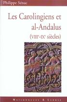 Couverture du livre « Les Carolingiens Et Al-Andalus » de Senac P aux éditions Maisonneuve Larose