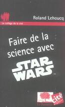 Couverture du livre « Faire de la science avec star » de Roland Lehoucq aux éditions Le Pommier