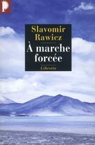 Couverture du livre « à marche forcée » de Slavomir Rawicz aux éditions Libretto