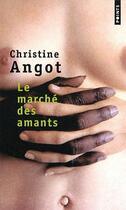 Couverture du livre « Le marché des amants » de Christine Angot aux éditions Points